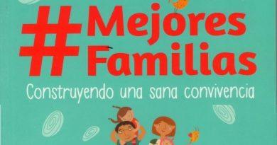 #MejoresFamilias. Construyendo una sana convivencia, nuevo libro de Raúl Espinoza Aguilera