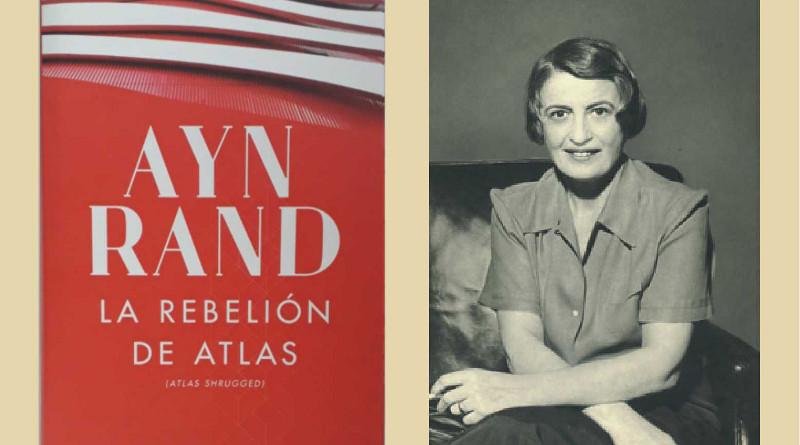 """""""La rebelión de Atlas"""", excelente libro de Ayn Rand para emprender la verdadera transformación de México."""
